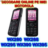 Decodare telefon, Garantie - DECODARE MOTOROLA WX395 WX390 WX295 WX288 WX280 WX265 WX260 WX181 ONLINE, PE IMEI *** Trimit codul pe mail, Y, Skype etc. ***FARA PLATA IN AVANS***