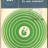 Carte hobby - (C961) CE ESTE INSTINCTUL DE NICOLAE MIHAIL SI FLORICA DAN, EDITURA STIINTIFICA SI ENCICLOPEDICA, BUCURESTI, 1983