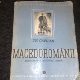 Th. Capidan - Macedoromanii - 1942 - etnografie istorie, limba - Carte veche