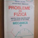 ANATOLIE HRISTEV  -- PROBLEME DE FIZICA  * MECANICA   - 1991, 287 p.