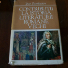 CONTRIBUTII LA ISTORIA LITERATURII ROMANE VECHI DAN ZAMFIRESCU - Istorie