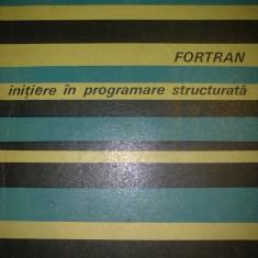 FORTRAN - Initiere in programare structurata - Carte Informatica
