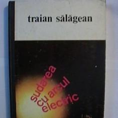 Carti Electrotehnica - TRAIAN SALAGEAN - Sudarea cu arcul electric