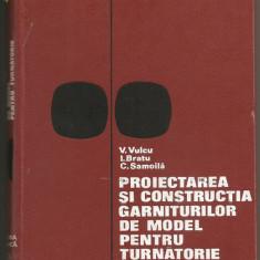 (C487) PROIECTAREA SI CONSTRUCTIA GARNITURILOR DE MODEL DE DR. ING. VASILE VULCU, ING. IOAN BRATU, ING. CORNEL SAMOILA; MODELE, MODELARIE - Carti Constructii