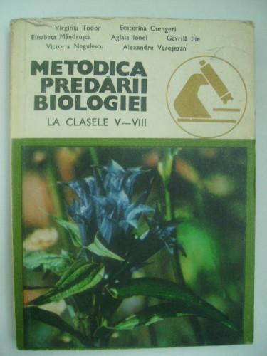 Virginia Todor, s.a. - Metodica predarii biologiei (cl. V-VIII) foto mare