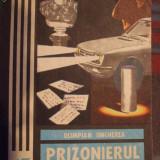 OLIMPIAN UNGHEREA, PRIZONIERUL SPERANTELOR - Carte de aventura