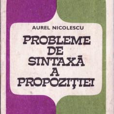 PROBLEME DE SINTAXA A PROPOZITIEI de AUREL NICOLESCU