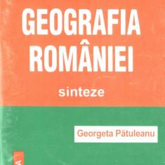 Patuleanu, G. - GEOGRAFIA ROMANIEI. SINTEZE, ed. Aula, Brasov, 2000 - Carte Teste Nationale Altele