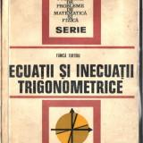 ECUATII SI INECUATII TRIGONOMETRICE - Culegere Matematica