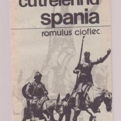 Romulus Cioflec - Cutreierand Spania - Hobby Ghid de calatorie