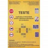 TESTE AUTO - TESTE EXPLICATE SI INTERPRETATE PENTRU OBTINEREA PERMISULUI DE CONDUCERE PE INTELESUL TUTUROR - Certificare