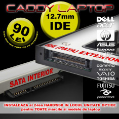 CADDY UNIVERSAL IDE (PATA) - SATA 12.7mm INSTALEAZA al 2-lea HARD/SSD IN LOCUL UNITATII OPTICE - Suport laptop