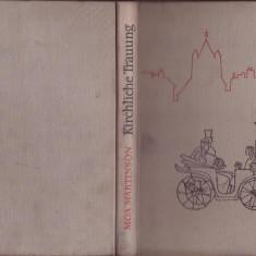Carte Literatura Germana - KIRCHLICHE TRAUUNG - MOA MARTINSON - 1959