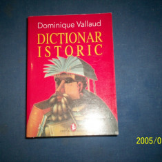 DICTIONAR ISTORIC-DOMINIQUE VALLAND - Istorie
