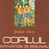 Copilul Sanatos si Bolnav*vol. IV - Carte Pediatrie