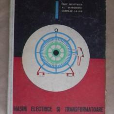 Carti Electrotehnica - MASINI ELECTRICE SI TRANSFORMATOARE-F.Westfried, Al.Berberianu si L.Salgo- Manual pentru scolile profesionale