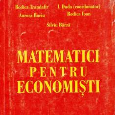 MATEMATICI PENTRU ECONOMISTI de RODICA TRANDAFIR - Culegere Matematica