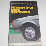 Kilometrul care urmeaza de Victor Beda, 1980, 364 pagini - Carti auto