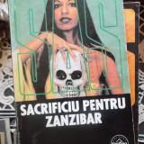 SA-SACRIFICIU PENTRU ZANZIBAR - Carte de aventura