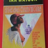IAN WATSON - AMBASADA EXTRATERESTRA. SF colectia Cyborg - nr 4 - editura pygmalion - Carte SF