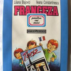 FRANCEZA PENTRU CEI MICI, Liliana Blajovici / Ileana Constantinescu, 1993. Noua - Manual scolar, Clasa 1, Limbi straine