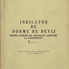 INDICATOR DE NORME DE DEVIZ PENTRU LUCRARI DE INSTALATII SANITARE LA CONSTRUCTII {1972} - Carti Constructii