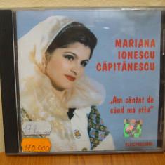 MARIANA IONESCU CAPITANESCU - AM CANTAT DE CAND MA STIU (CD) SIGILAT!!! - Muzica Populara electrecord