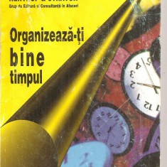 (C4235) ORGANIZEAZA-TI BINE TIMPULDE LOTHAR J SEINVERT, EDITURA RENTROP STRATON, TRADUCERE DE MARIANA CROITORU, 1997 - Carte Hobby Dezvoltare personala