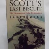 SCOTT'S LAST BISCUIT - THE LITERATURE OF POLAR EXPLORATION - SARAH MOSS - Carte Literatura Engleza