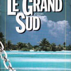 LE GRAND SUD de A.D.G. (IN LIMBA FRANCEZA) - Carte Literatura Franceza
