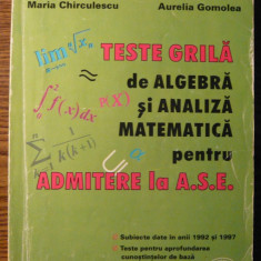 Carte - Maria Chirculescu, Aurelia Gomolea - Teste grila de algebra si analiza matematica pentru admitere la A.S.E. - Manual scolar teora, Teora