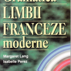 GRAMATICA LIMBII FRANCEZE MODERNE de MARGARET LANG si ISABELLE PEREZ teora