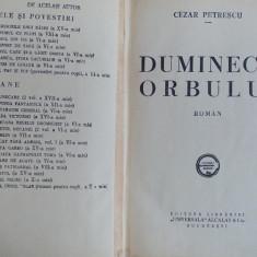 CEZAR PETRESCU - DUMINECA ORBULUI [ ROMAN ] - EDITIA 1-A - BUCURESTI - 1934 - Carte Editie princeps