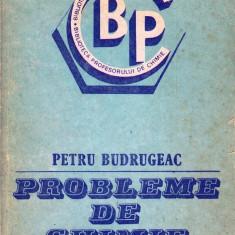 PROBLEME DE CHIMIE de PETRU BUDRUGEAC - Culegere Fizica
