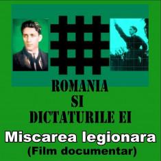 DVD ROMANIA SI DICTATURILE EI MISCAREA LEGIONARA 140 MIN LEGIUNEA ARHANGHELUL MIHAIL GARDA DE FIER LEGIONAR LEGIONARI CORNELIU Z CODREANU HORIA SIMA - Film documentare Altele, Romana