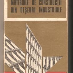 Carti Constructii - Materiale de constructii din deseuri industriale