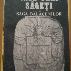 Istorie - Cele Trei Sageti Saga Balacenilor - C. Balaceanu-stolnici, 284580