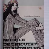 Carte design vestimentar - Modele de tricotat cu andrele - Viorica Bociort Stanescu / C19P
