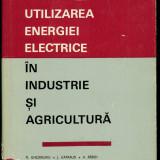 Carti Energetica - Utilizarea energiei electrice in industrie si agricultura
