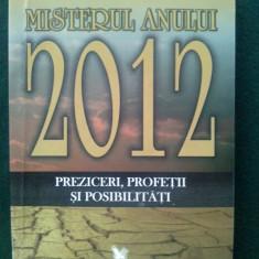 MISTERUL ANULUI 2012 - PREZICERI, PROFETII SI POSIBILITATI Ed. For You - Carte Astronomie