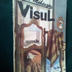 VISUL - GIB MIHAESCU Ed. Porus 1991 - Nuvela