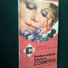 PRODUSE NATURALE FOLOSITE IN COSMETICA - LILIANA PASCA Ed. Caleidoscop 1990 - Carte tratamente naturiste