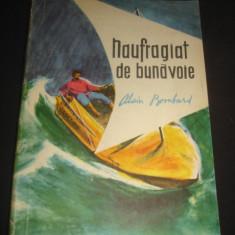 ALAIN BOMBARD - NAUFRAGIAT DE BUNAVOIE {1960} - Carte de calatorie