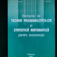 ELEMENTE DE TEORIA PROBABILITATILOR SI STATISTICA MATEMATICA PENTRU ECONOMISTI - Ed. Todesco 2004