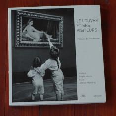 Album Fotografie - Le Louvre et ses Visiteurs fotograf Alecio de Andrade -184pag - Carte Fotografie