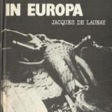 Ultimele zile ale fascismului in Europa - Jaques de Launay - Istorie