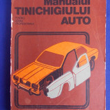 N.DINESCU - MANUALUL TINICHIGIULUI AUTO - 1979 - 1650 EX. - Carti auto