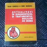 ACTUALITATI IN DIAGNOSTICUL SI TRATAMENTUL IN BOLILOR DE INIMA - Carte Diagnostic si tratament