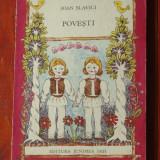 Carte --- Ioan Slavici - Povesti / Ed. Junimea Iasi 1986 - 180 pagini - Carte de povesti
