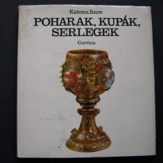 Pahare, cupe si pocale - Katona Imre (limba maghiara) - Album Muzee
